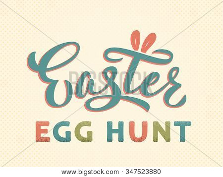 Easter Egg Hunt Text Hand Lettering In Vintage Style. Easter Sign With Bunny Ears. For Easter Egg Hu