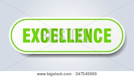 Excellence Sign. Excellence Rounded Green Sticker. Excellence