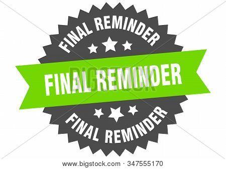 Final Reminder Sign. Final Reminder Green-black Circular Band Label