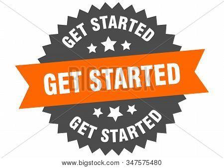 Get Started Sign. Get Started Orange-black Circular Band Label