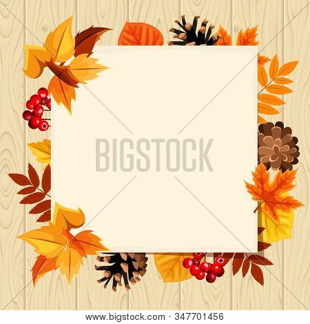 Vector Paper Card With Colorful Autumn Leaves, Rowanberries And Pinecones On A Wooden Background.
