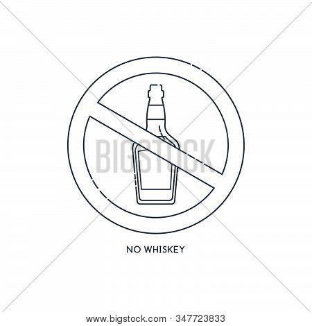 Prohibition Alcohol. Sign No Whiskey. Color Illustration Of A Glass Of Whiskey In Red Crossed Circle