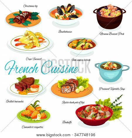 French Beef, Ham And Vegetable Stews, Duck Pate With Figs, Seafood, Fish And Veggies Soups, Cheese C