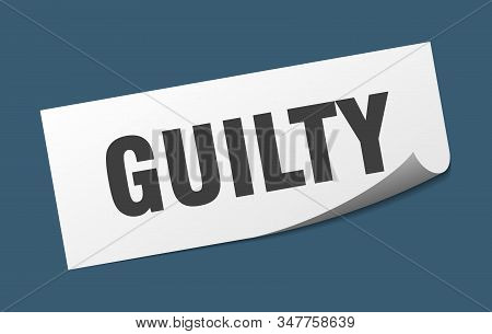 Guilty Sticker. Guilty Square Isolated Sign. Guilty