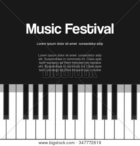 Musical Piano Festival, Piano Concert , Live Classic Or Jazz Music With Piano Keys Vector Illustrati