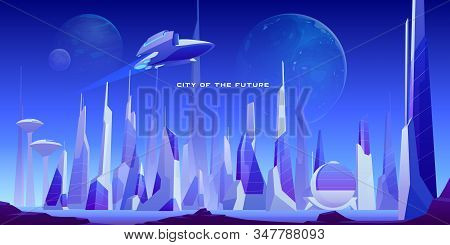 Urban Landscape Of Future City With Modern Buildings, Planets In Night Sky And Flying Spaceship. Fut