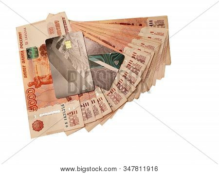 A Stack Of 5000 Russian Rubles. Spread Out Like A Fan On A White Background. With Bank And Contactle