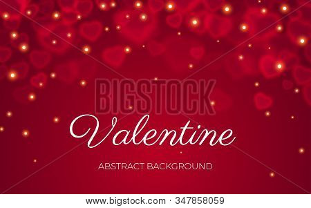 Valentine Card With Text, Red Transparent Bokeh On Abstract Red Background With Light Sparkle. Valen