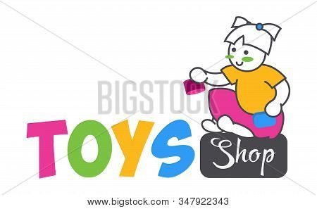 Сute Funny Vector Girl Playing Toys Isolated On White Background. Toys Shop Logo Flat Color Style Fo