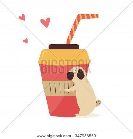 Funny Pug Dog Hugging A Cup Coffee