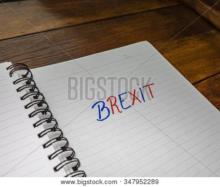 Brexit (january 31, 2020) Handwriting  Text On Paper, Political Message. Political Text On Office Ag