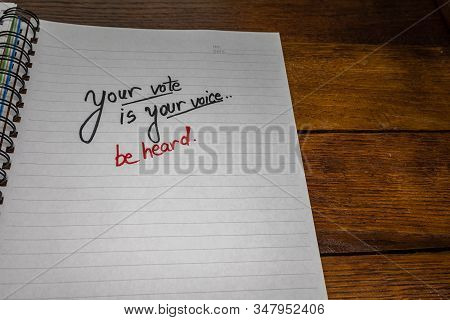 Your Vote Is Your Voice, Handwriting  Text On Paper, Political Message. Political Text On Office Age