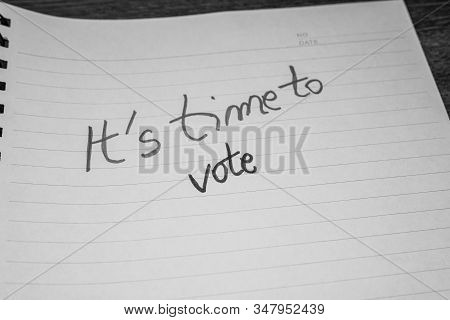 It`s Time To Vote, Handwriting  Text On Paper, Political Message. Political Text On Office Agenda. C