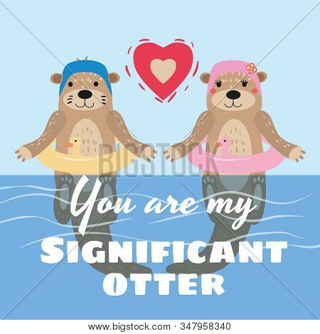 Significant Otter Valentines Day Greeting Card. Cute Otter Couple In Water In Swimming Caps And Rubb