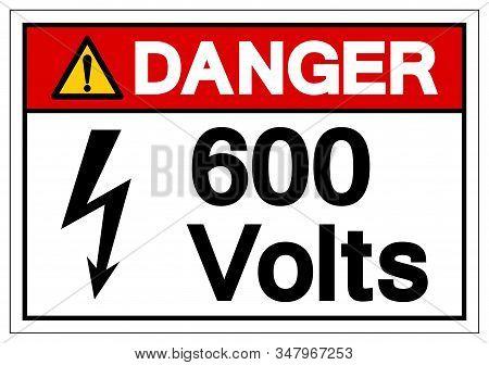 Danger 600 Volts Symbol Sign, Vector Illustration, Isolate On White Background Label .eps10