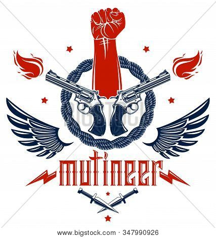 Revolution And Riot Aggressive Emblem Or Logo With Strong Clenched Fist, Weapons And Different Desig