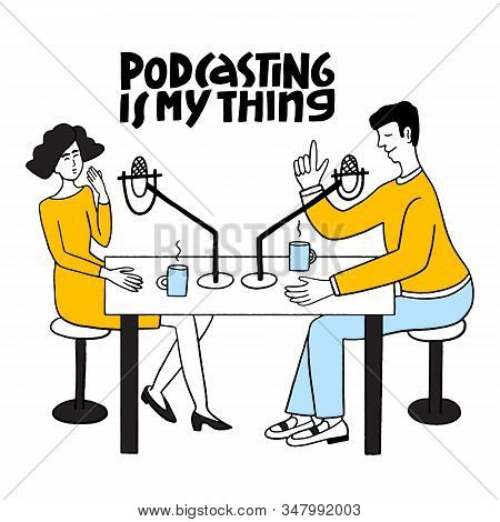 Podcasting Is My Thing- Hand Drawn Vector Lettering. Podcast And Multitasking Concept. Girl, Woman L