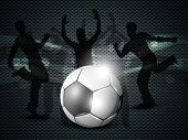 Shiny soccer ball with football players silhouette. EPS 10. poster