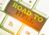 Handwriting text Road To Hell. Concept meaning Extremely dangerous passageway Dark Ri Unsafe travel. poster
