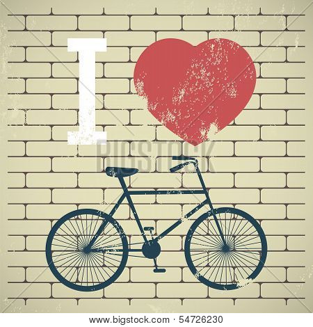 Illustration Bicycle Over Grunge Brick Wall. I Love My Bicycle