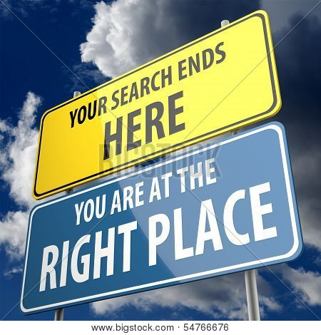 Your Search ends Here and You are at the Right Place words on Road sign poster