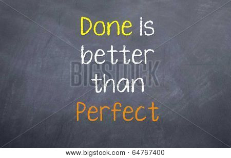 Done is Better