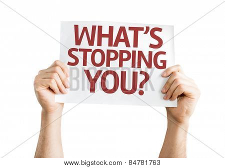 What's Stopping You? card isolated on white background