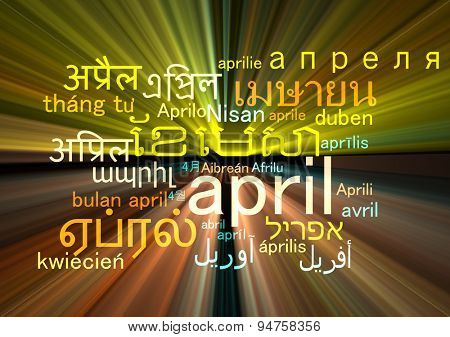 Background concept wordcloud multilanguage international many language illustration of april month glowing light