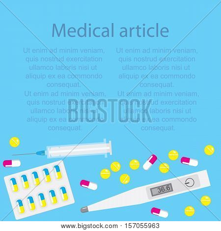 Template medical article on a blue background with pills and capsules with a thermometer and a syringe. Vector illustration.