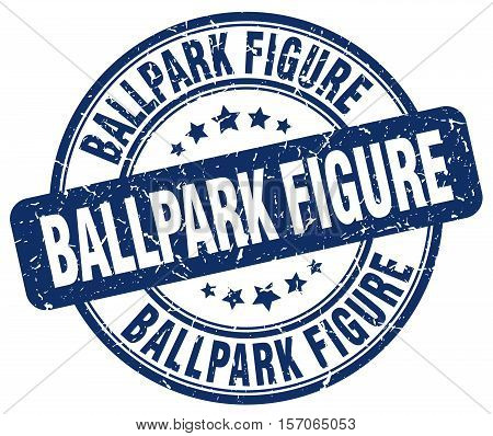 ballpark figure. stamp. square. grunge. vintage. isolated. sign