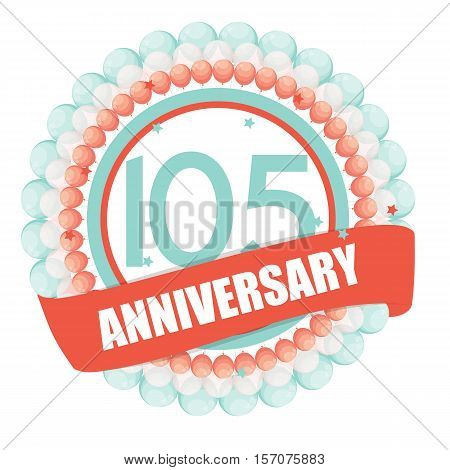 Cute Template 105 Years Anniversary with Balloons and Ribbon Vector Illustration EPS10