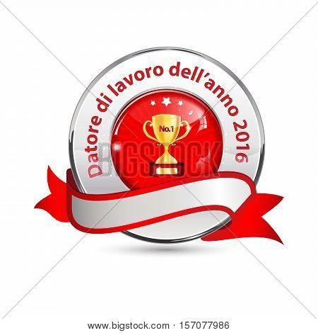 Employer of the year 2016 in Italian language: Datore di lavoro dell'anno - business elegant icon / ribbon award distinction for companies.