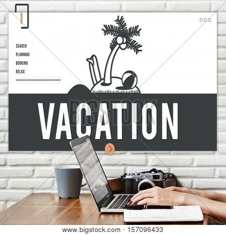 Vacation Recreation Relaxation Journey Concept