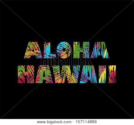 T-shirt print on black background with colorful palm leaves lettering aloha Hawaii