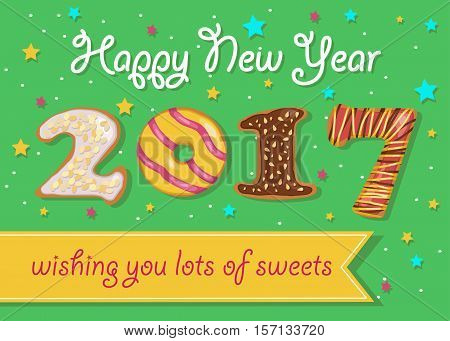 Happy New Year 2017. Wishing you lots of sweets. Colorful donuts font. Green background with confetti stars. Greeting card. Yellow banner for custom text. Years specific. Vector illustration.