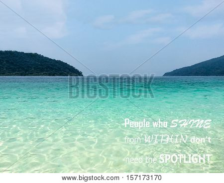 Life quote positive quote quote about self esteem and self confident with abstract background of turquoise and light reflection of the sea words of wisdom. Beautiful view of Thailand sea and tree on tropical island