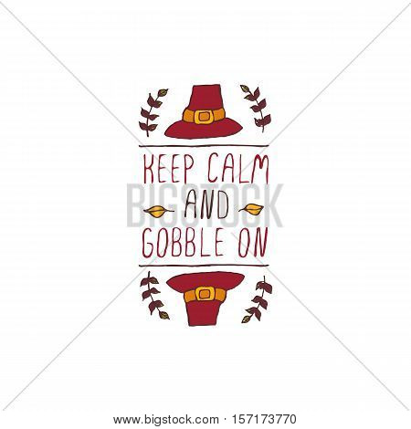 Handdrawn thanksgiving label with pilgrim hat and text on white background. Keep calm and gobble on.