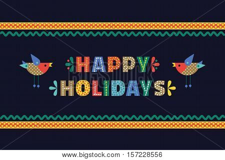 Happy Holidays cute fancy colorful letters. Season greeting postcard headline text. Typographic playful poster concept. Design of festive party words decoration banner background. Vector illustration.