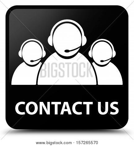 Contact Us (customer Care Team Icon) Black Square Button