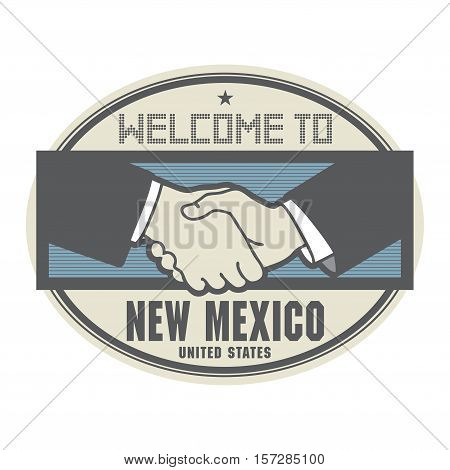 Stamp or label business concept with handshake and the text Welcome to New Mexico United States of America inside vector illustration