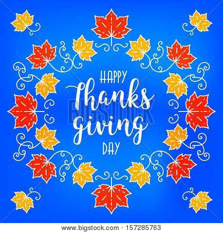 Flat design style Happy Thanksgiving Day logotype, badge. Thanksgiving background and Autumn frame of maple leaves, thin line style, Handwritten modern brush lettering Happy Thanksgiving Day, Vector
