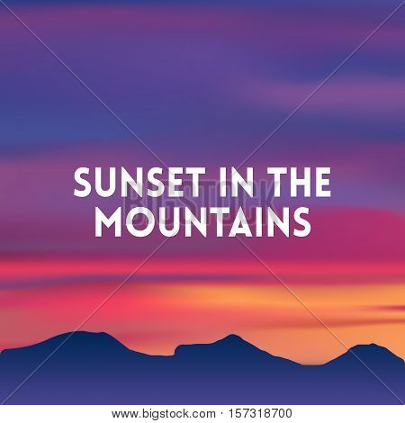 square blurred mountain background - sunset colors With quote - sunset in the mountains