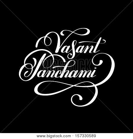 Vasant Panchami handwritten ink lettering inscription for indian winter holiday, calligraphy vector illustration