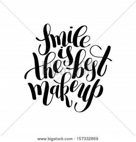 smile is the best makeup handwritten brush lettering positive quote, calligraphy vector illustration