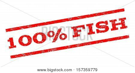100 Percent Fish watermark stamp. Text tag between parallel lines with grunge design style. Rubber seal stamp with dirty texture. Vector red color ink imprint on a white background.