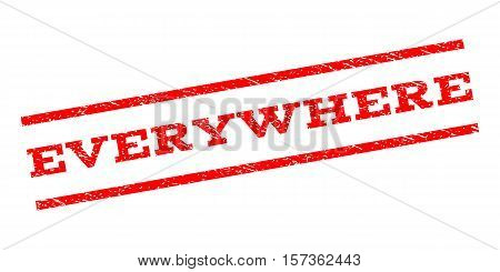 Everywhere watermark stamp. Text caption between parallel lines with grunge design style. Rubber seal stamp with unclean texture. Vector red color ink imprint on a white background.