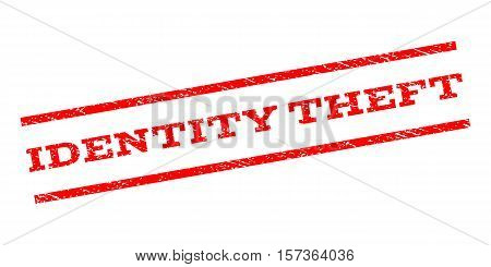 Identity Theft watermark stamp. Text tag between parallel lines with grunge design style. Rubber seal stamp with unclean texture. Vector red color ink imprint on a white background.