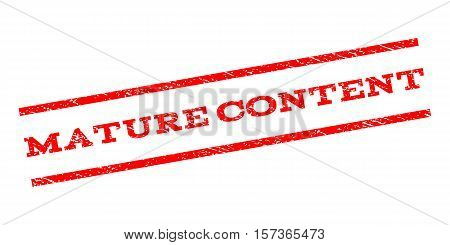 Mature Content watermark stamp. Text caption between parallel lines with grunge design style. Rubber seal stamp with dirty texture. Vector red color ink imprint on a white background.