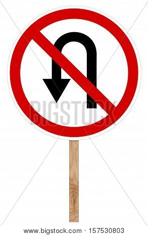 Prohibitory traffic sign isolated on white - U-turn forbidden