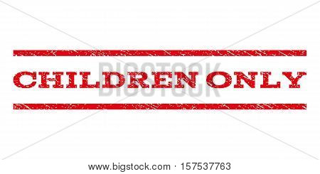 Children Only watermark stamp. Text tag between parallel lines with grunge design style. Rubber seal stamp with dirty texture. Vector red color ink imprint on a white background.